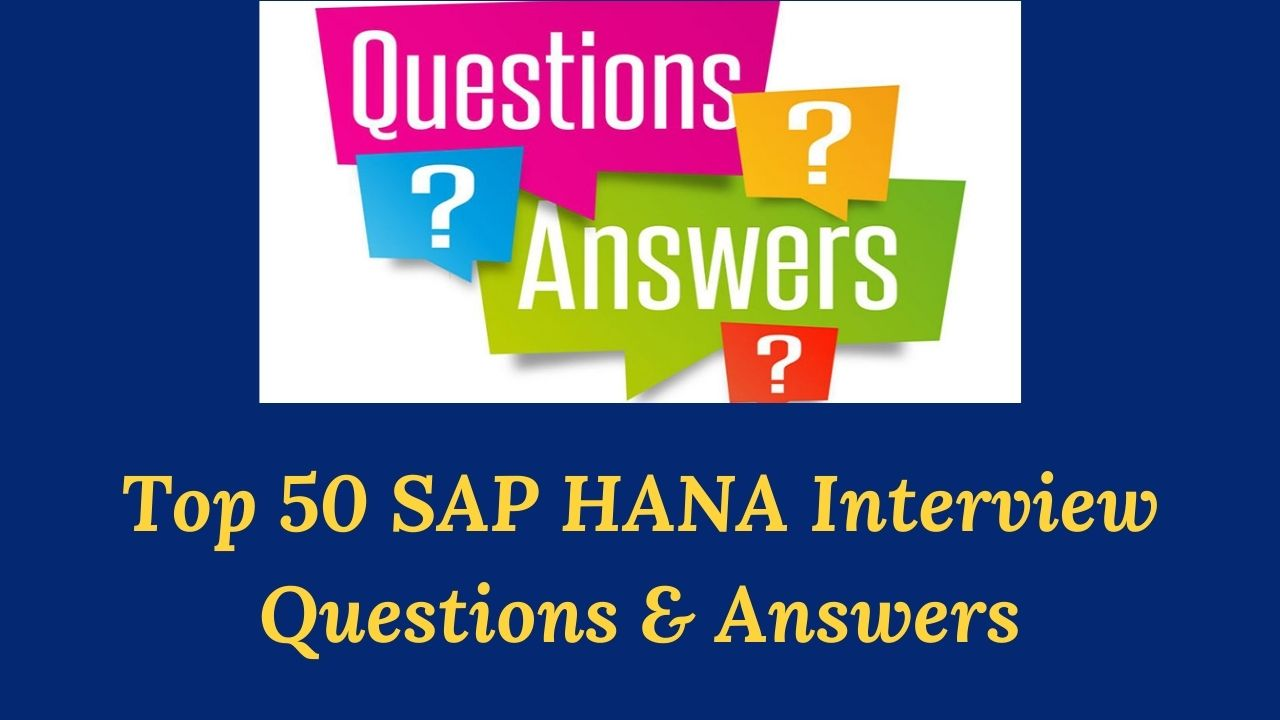 SAP HANA Interview Questions & Answers